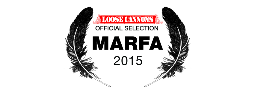 Official Selection at Marfa Film Festival 2015