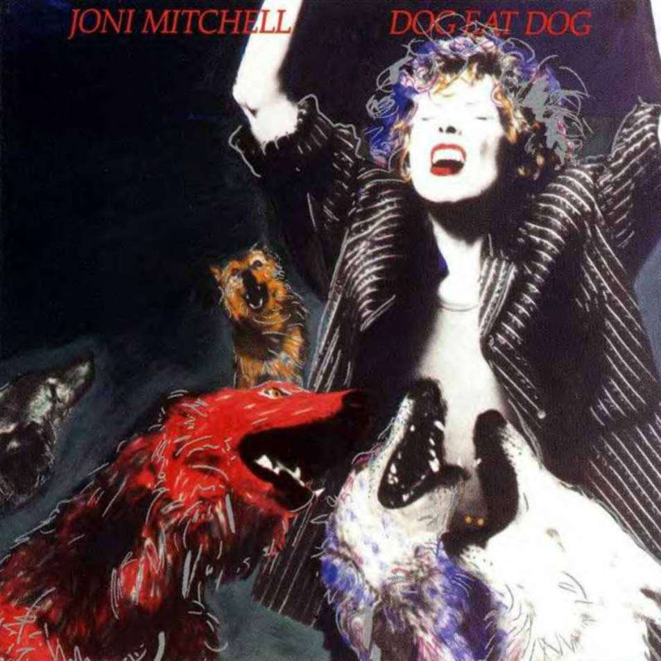 Dog Eat Dog, Joni Mitchell