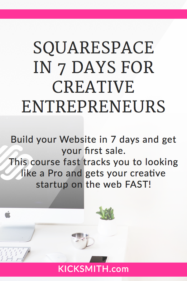Squarespace in Seven Days for Creative Entrepreneurs