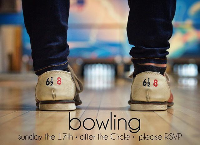 Hulen Street College- join us for bowling on Sunday the 17th immediately following the Circle service! Please RSVP so we know how to correctly divide payment for the lanes. Look forward to seeing you all there 😊👍🏻