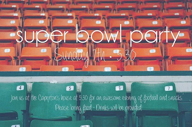 SUPER BOWL PARTY! Join us at the Caperton's house Sunday at 5:30 for an awesome evening of football and snacks. Please bring 1 snack -- drinks will be provided! 🏈🎉
