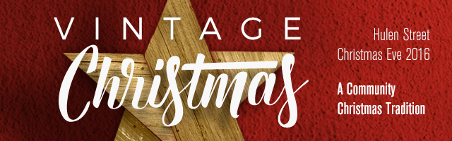 Vintage Christmas is Christmas Eve 2016 at Hulen Street Church in Fort Worth, TX