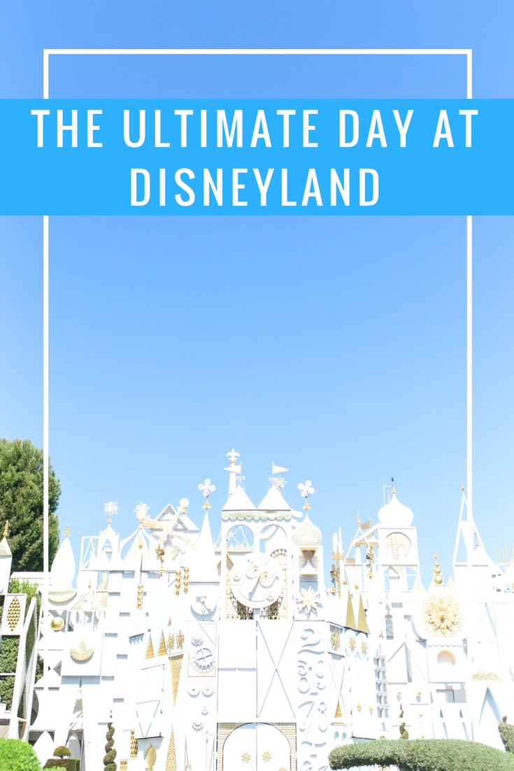 The Ultimate Day at Disneyland