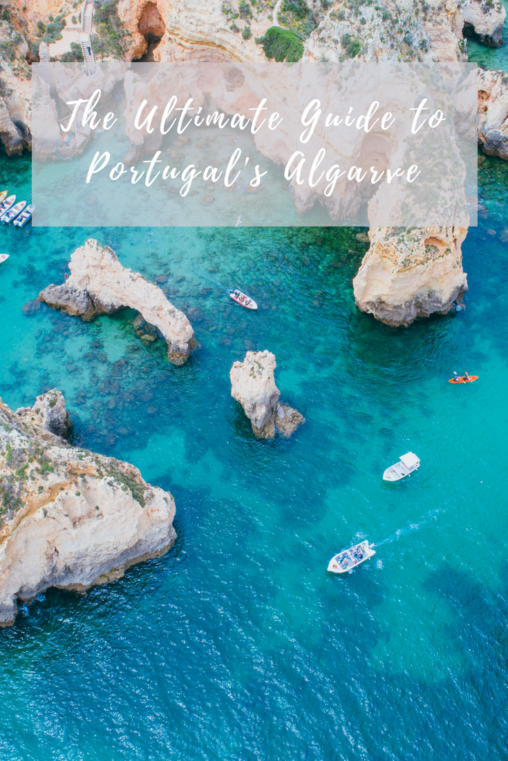 the ultimate guide to the algarve portugal