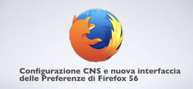 2017-11-03 Configurazione CNS e nuova interfaccia delle Preferenze di Firefox 56.001.png