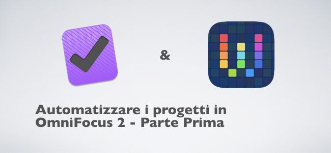2018-03-05 Automatizzare i progetti in OmniFocus 2 - parte prima.001.jpeg