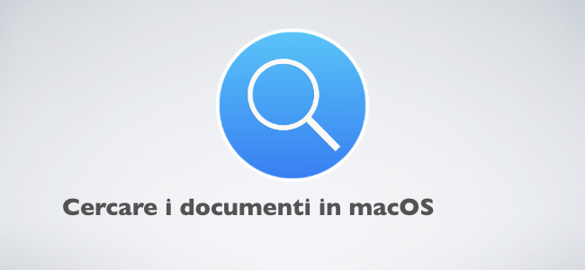 2018-07-18 Cercare i documenti in macOS.001.jpeg