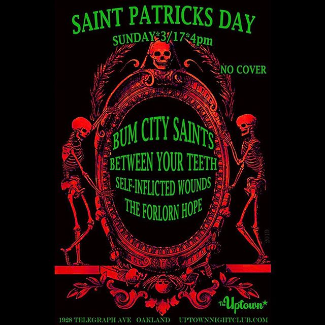 Tonight at @uptownnightclub Swing by for awesome bands and drinks! #bumcitysaints #uptown #uptownoakland #oakland #betweenyourteeth #theforlornhope #selfinflictedwounds #punk #punx #rocknroll