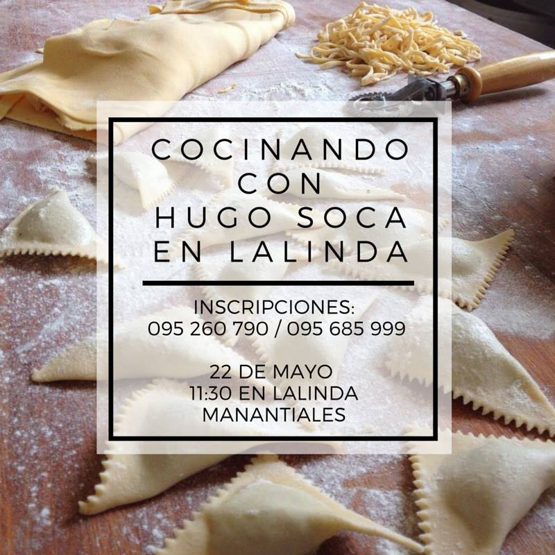 COOKING CLASS WITH RENOWNED URUGUAYAN CHEF, HUGO SOCCA @ LALINDA MANANTIALES