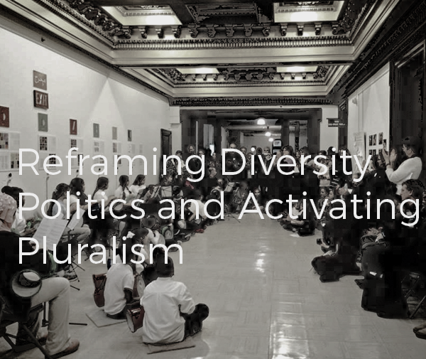 Reframing Diversity Politics and Activating Pluralism
