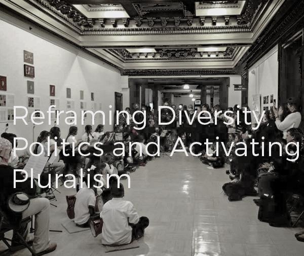 Reframing Diversity Politics and Activating Pluralism