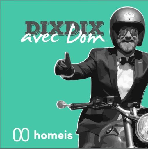 """DixDix - Homeis Podcast - """"Valérie-Anne Demulier représente les femmes actives avec She for S.H.E""""Podcast 09/24/2018"""