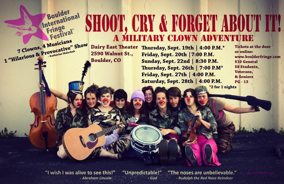 Shoot, Cry and Forget About it! A Military Clown Adventure.  2012, 2013 Naropa University Performing Arts Center, 2012 Boulder International Fringe Festival, 2013 Created, Directed by Racheli Mendelson,  Musical Director/Arranger & Ensemble Musician.