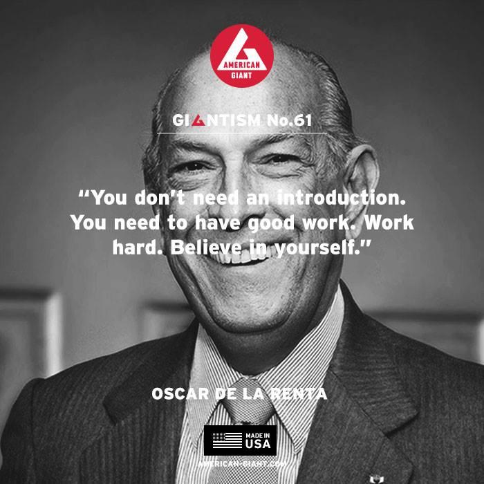 American Giant, AG, Giantism, Oscar De La Renta