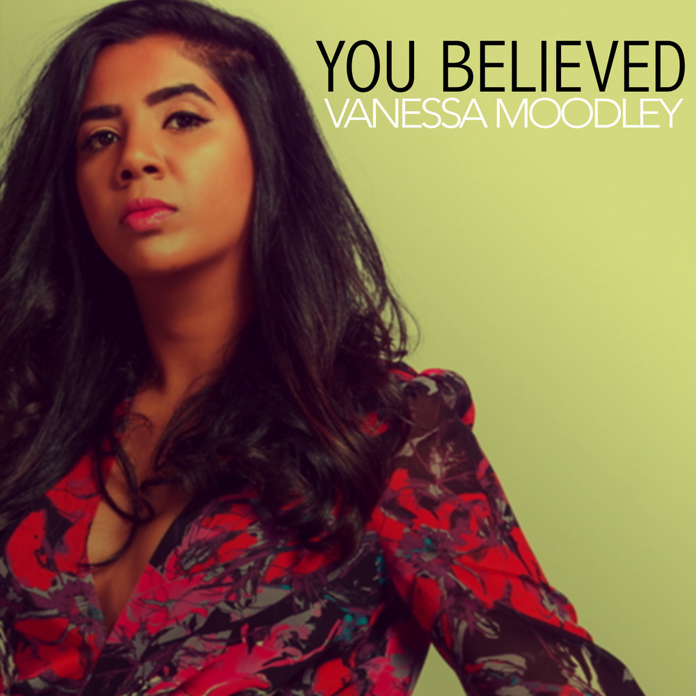 You Believed The first single off Vanessa's debut EP Loved, You Believed is a soul filled telling of the moment you realize there is someone who believes in you and the long shot.