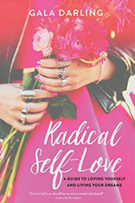Radical Self Love by Gala Darling