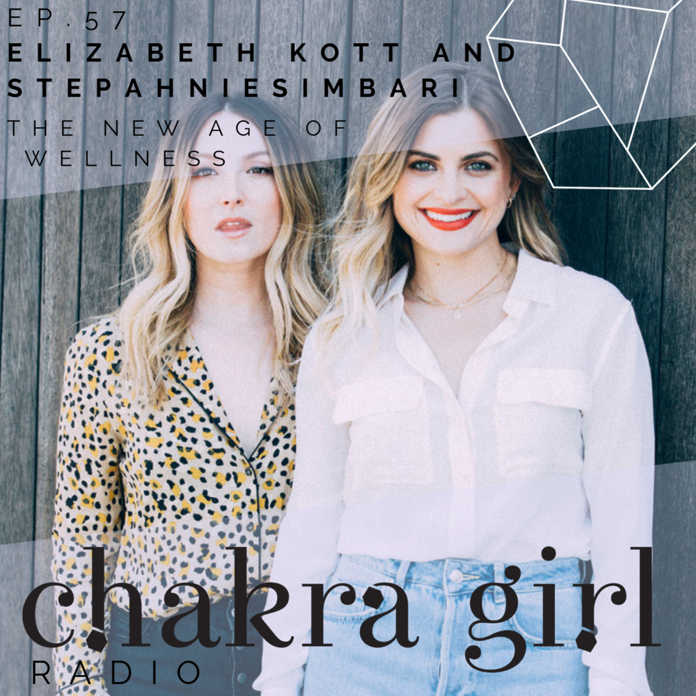 Elizabeth Kott and Stephanie Simbari CHAKRA GIRL RADIO