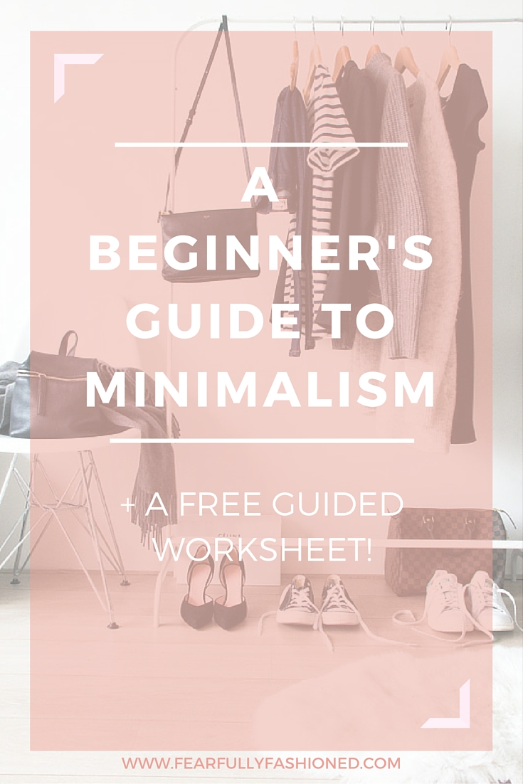 A Beginner's Guide to Minimalism | Fearfully Fashioned #style #minimalism #FearfullyFashioned