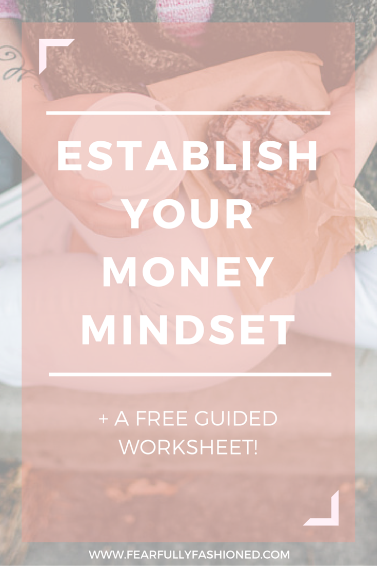 Establish Your Money Mindset | Fearfully Fashioned #finances #moneymindset #FearfullyFashioned