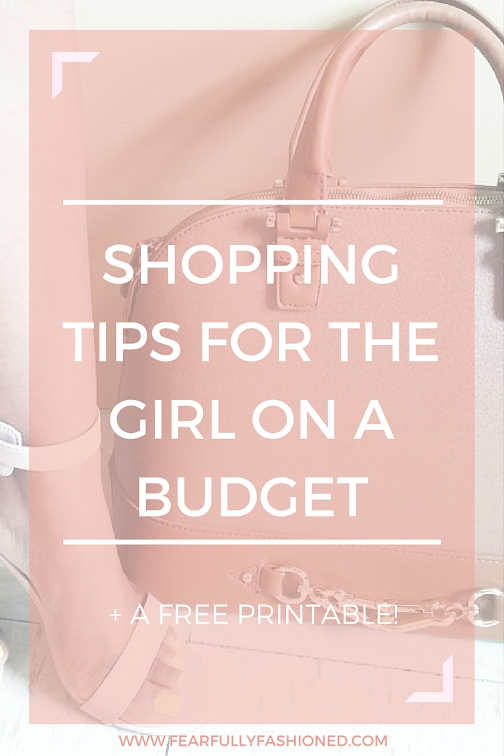 Shopping Tips For The Girl On A Budget | Fearfully Fashioned #style #shopping #budgetingtips #FearfullyFashioned