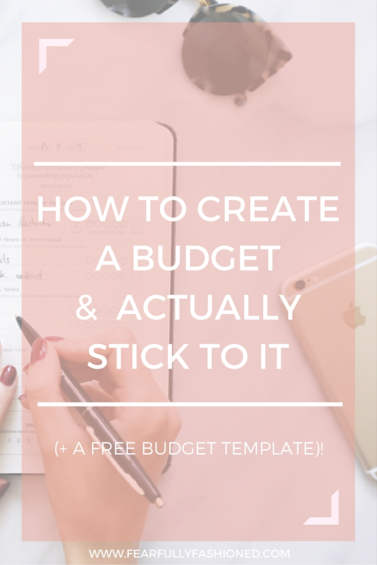 How to Create A Budget & Actually Stick to It | Fearfully Fashioned #finances #moneytips #FearfullyFashioned