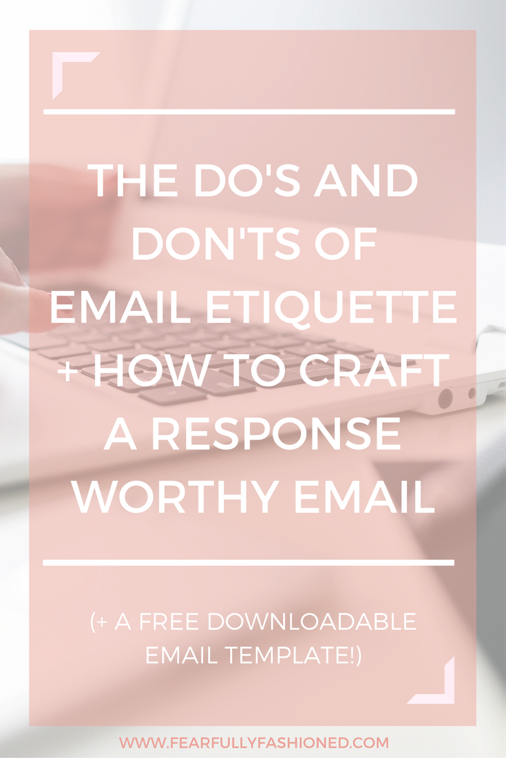 The Do's & Don'ts of Email Etiquette + How to Craft a Response Worthy Email | Fearfully Fashioned -- Don't be that person whose email is automatically marked as spam or trash because of these simple mistakes. Here is your guide to the Do's and Don'ts of Email Etiquette -- #FearfullyFashioned