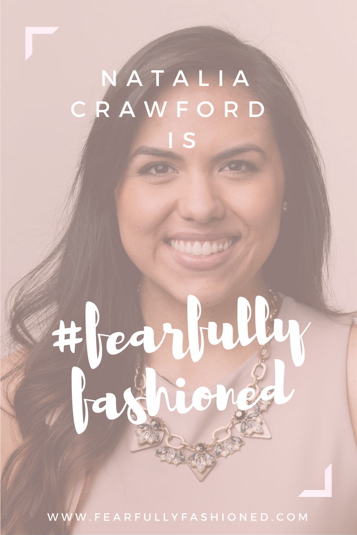 Natalia Crawford is #FearfullyFashioned | Fearfully Fashioned — Overcoming the world's way of doing and pursuing success, Natalia has exchanged the world's standards for God's grace & guidance in the pursuit of her God-given purpose. Click here to read her Fearfully Fashioned story or pin to save for later. #purposedrivenwomen #FearfullyFashioned