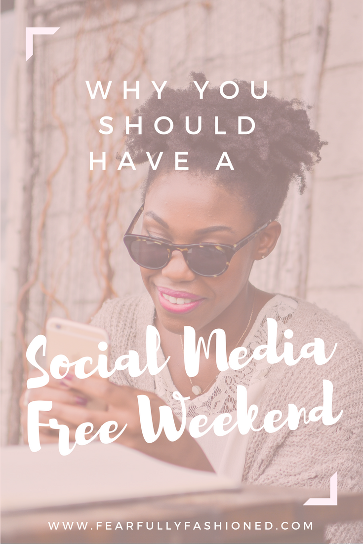 Why You Should Have A Social Media Free Weekend | Fearfully Fashioned -- Feeling like you're getting caught in the comparison and discontentment from scrolling through someone else's highlight reel? Consider having a social media free weekend - a weekend to detox and reset without social media. Click here to read now or pin to save for later. #socialmedia #wellness #FearfullyFashioned