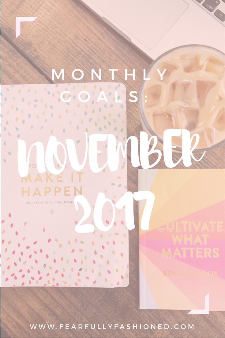 November 2017 Goals | Fearfully Fashioned -- Each month I share my intentional, good goals that I've created with my PowerSheets. This month I'm taking you behind the scenes of my business. See how I'm fashioning my life this month. Click to read now or pin to save for later. #goalsetting  #cultivatewhatmatters #PowerSheets #FearfullyFashioned