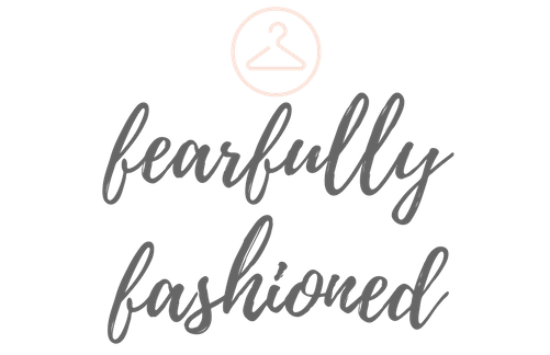 Fearfully Fashioned