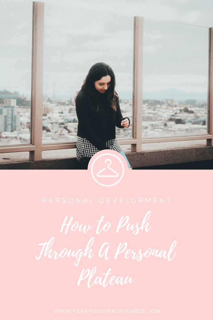 personal plateau, personal growth, spiritual growth, personal development tips, personal growth tips, spiritual growth tips, how to become more disciplined, how to stay focused, stay focused, how to push through, next level life, Christian life coach, Christian life coach for women, Christian life coach for women entrepreneurs, Fearfully Fashioned