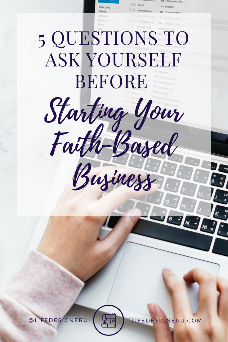 5 Questions to Ask Yourself Before Starting Your Faith-Based Business| Life Designer University-- Are you thinking about starting a faith-based business? Like with any new venture, it's wise to count the costs before you get started. Here are 5 coaching questions to ask yourself before starting your business, blog, or women's ministry. #beginnerbusinesstips #womenentrepreneurs #christianlifecoaching #womensministry #LifeDesignerUniversity