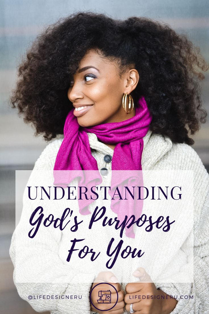 Understanding God's Purposes For You | Life Designer University -- Do you think that your purpose is tied to a job or a way of living? God's purposes for you are so much more! Discover the 3 levels of God's purposes for you in this blog post. Click to read now or pin to save for later. #findyourpurpose #godspurpose #purposedrivenlife #christianlifecoach #LifeDesignerU