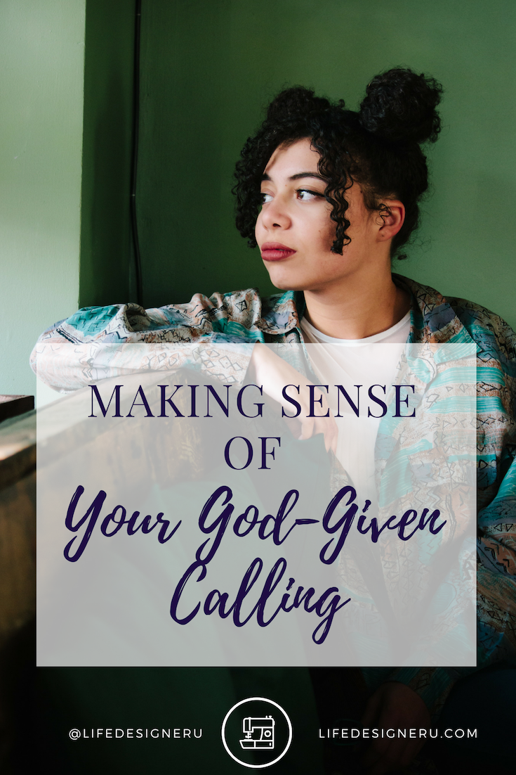Making Sense of Your God-Given Calling | Life Designer University -- Do you know your God-given calling but are having a hard time determining how you should carry it out? There are so many ways to pursue your calling. Learn how to make sense of yours in this blog post. Click to read now or pin to save for later. | find your purpose, find your calling, purpose-driven life, god's purpose, god's plan, christian life coach, christian life coach for women, Life Designer University