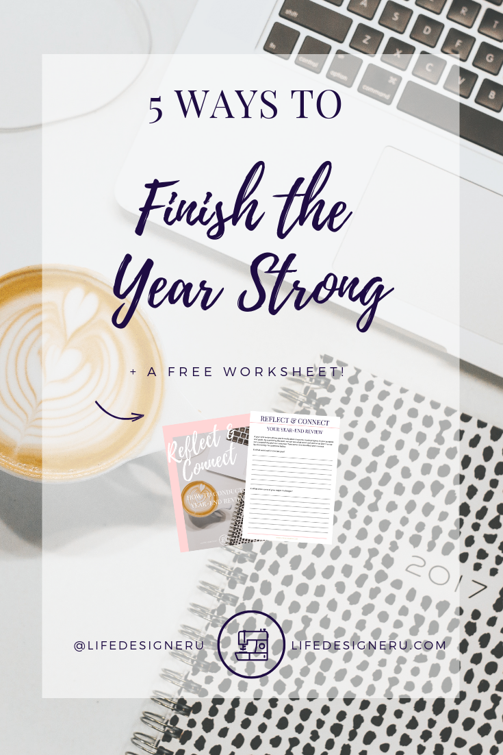 5 Ways to Finish the Year Strong | Life Designer University-- Did you know that research shows that productivity drastically drops during the holidays? Don't let the magic of a season trick you out of making progress toward your goals. Here are 5 ways that you can finish out your year purposeful & strong. Read this post & download the free Year-End Review Worksheets! | year end review, personal development tips, planning tips, 2019 goals, goal setting, 2019 planning, Life Designer University