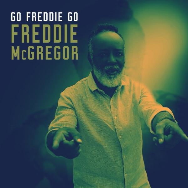 Freddie McGregor - Go Freddie Go - Artwork (1).jpg