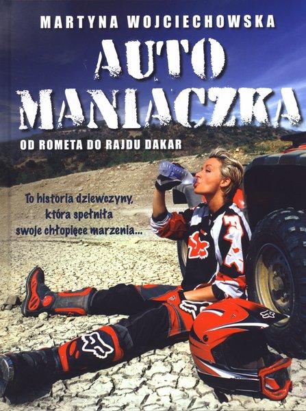 automaniaczka-od-rometa-do-rajdu-dakar_martyna-wojciechowska-99903179749_978-83-7778-101-2_600.jpg