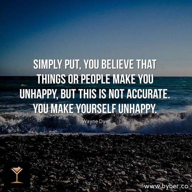 Simply put, you believe that things or people make you unhappy, but this is not accurate. You make yourself unhappy.  #meet #connect #explore #byberapp