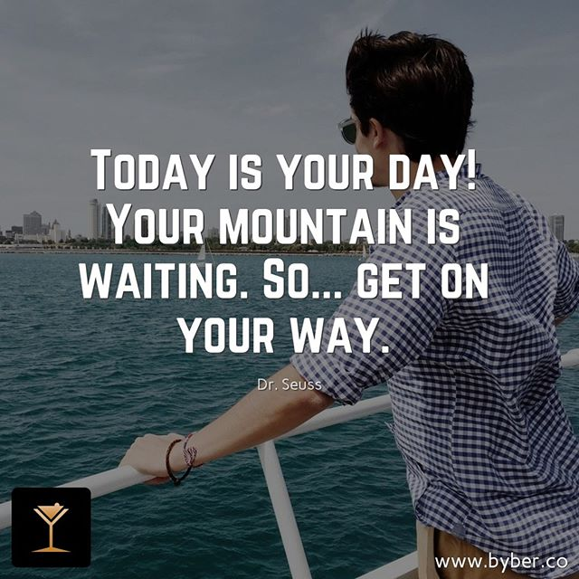 Today is your day! Your mountain is waiting. So... get on your way.  #meet #connect #explore #byberapp