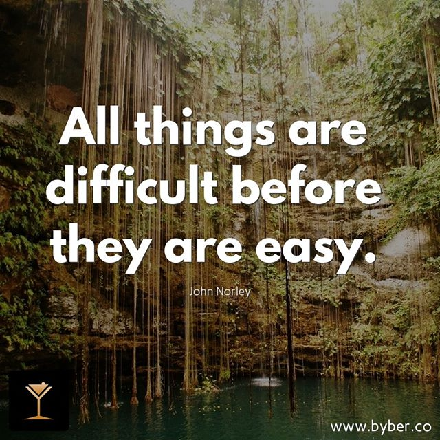 All things are difficult before they are easy.  #meet #connect #explore #byberapp