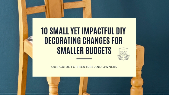 10 small yet impactful diy decorating changes for smaller budgets.jpg