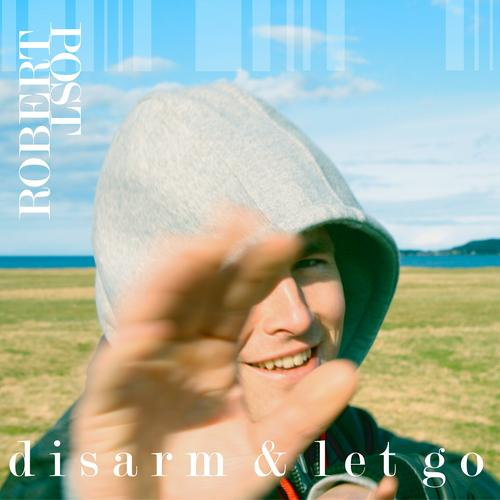 Robert Post / Disarm & Let Go (CPTM)