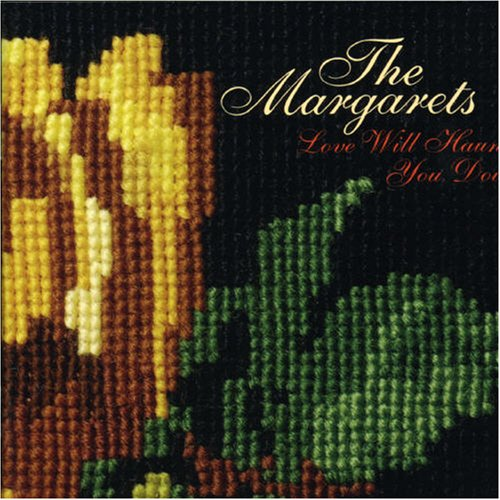 The Margarets / Love Will Haunt You Down (P)