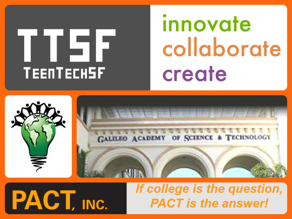 "TeenTechSF@Galileo ""Diversity Fuels Innovation"" with PACT First-Gen College STEM"