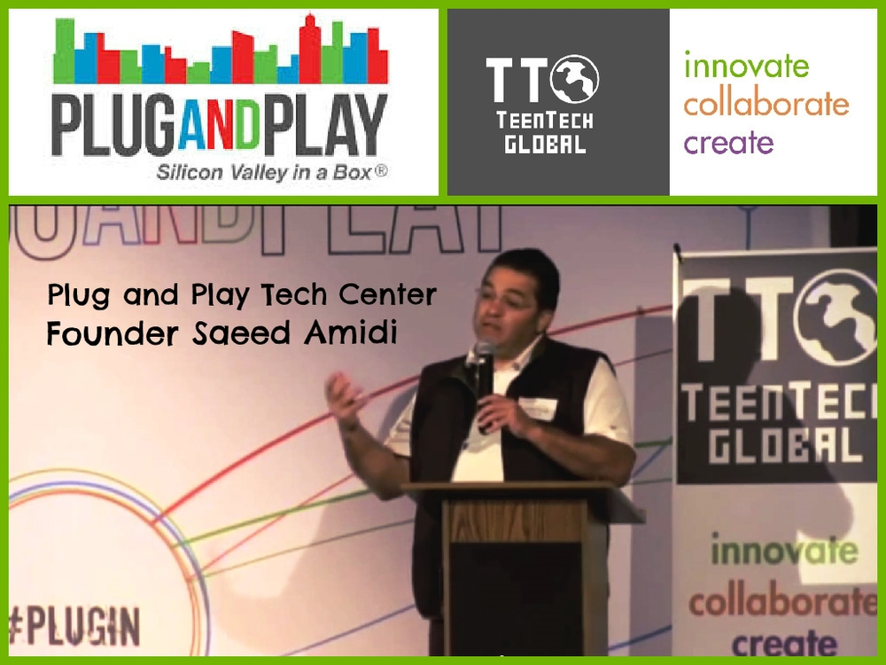 "VIDEO: TeenTechGLOBAL@PlugandPlayTC Founder ""The Next Big Idea: Google, PayPal, Dropbox &You"""