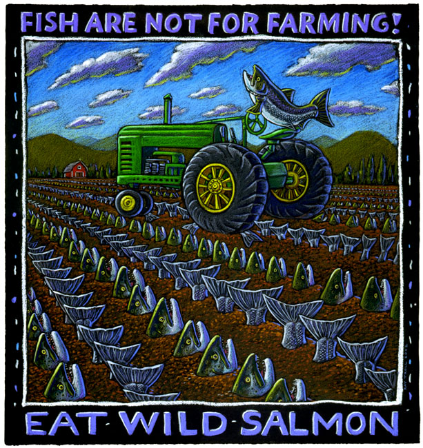 Ray Troll's famous statement on the wisdom and efficacy of the farmed fish approach.
