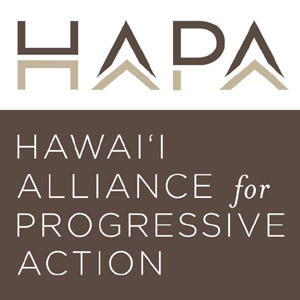 H.A.P.A Hawai'i Alliance for Progressive Action