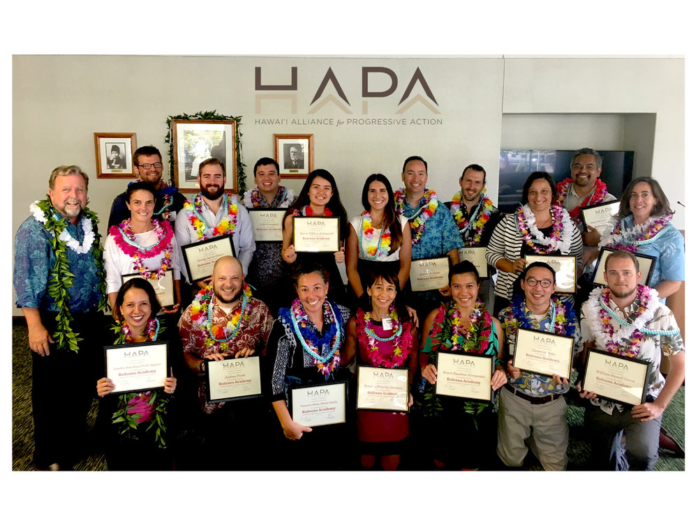 Spring 2017 Kuleana Academy Graduates with HAPA Board President Gary Hooser and Program Manager Aria Juliet Castillo   To learn about the Participants and their home islands  click here .