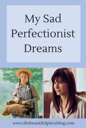 mysadperfectionistdreams
