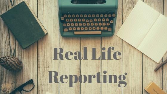 Real Life Reporting.jpg